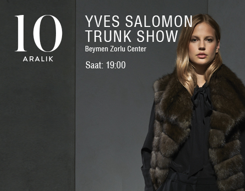 Yves Salomon Trunk Show